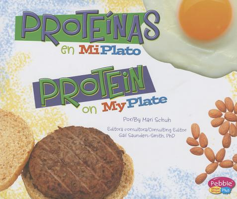Protefnas en MiPlato / Protein on MyPlate By Schuh, Mari